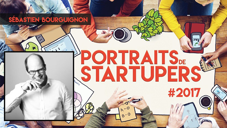 [Frappé du mois] Sébastien Bourguignon, auteur des Portraits de Startupers